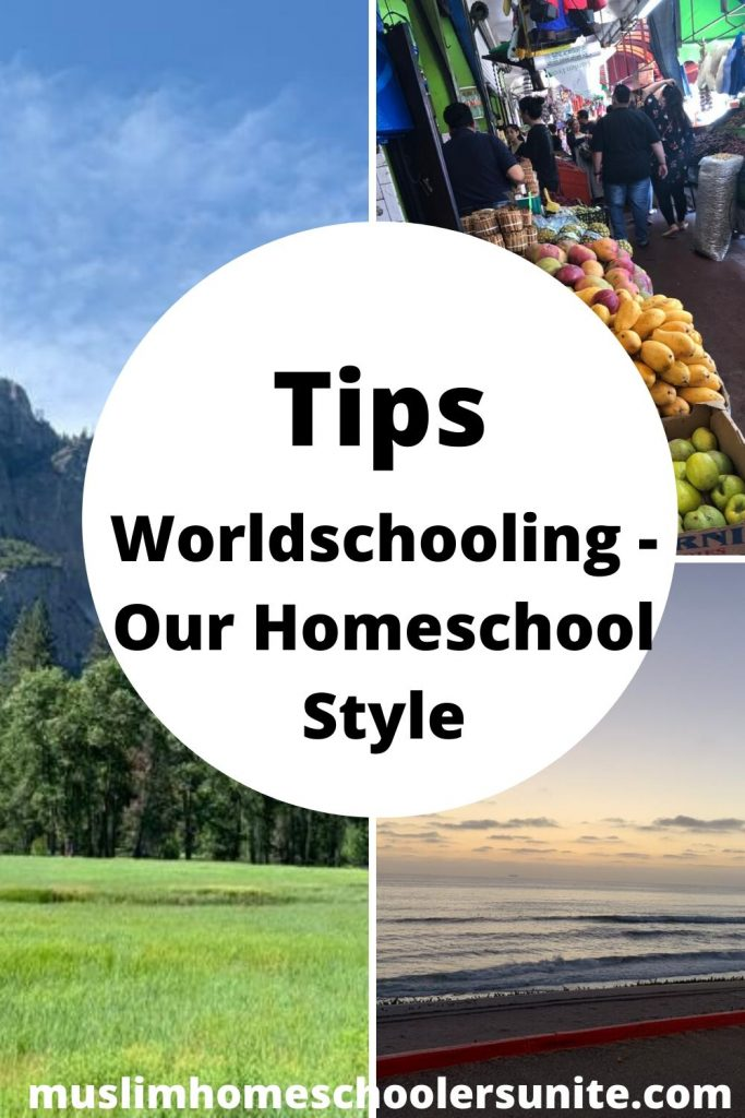 Tips to worldschooling - our homeschool style.