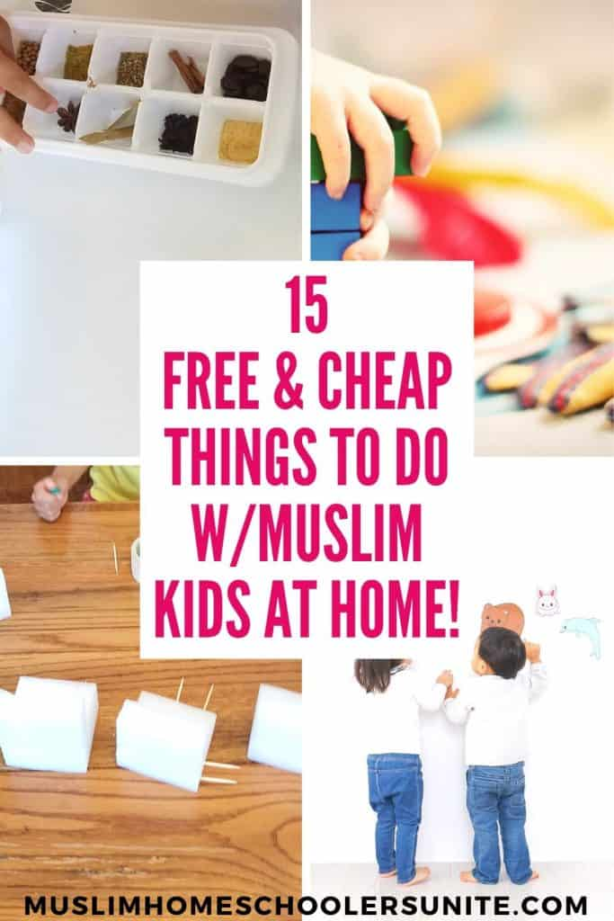 These are fifteen free, cheap, and easy things to do with Muslim kids at home.