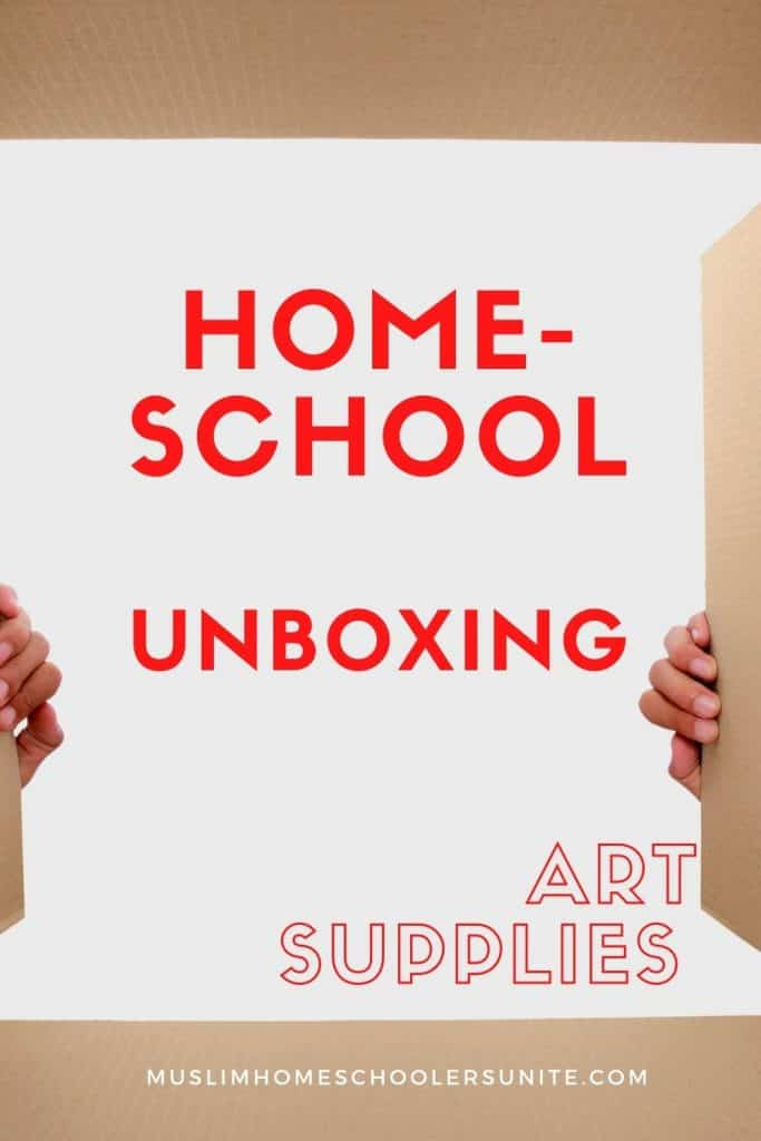 Unboxing video of art supplies for our Muslim homeschool.
